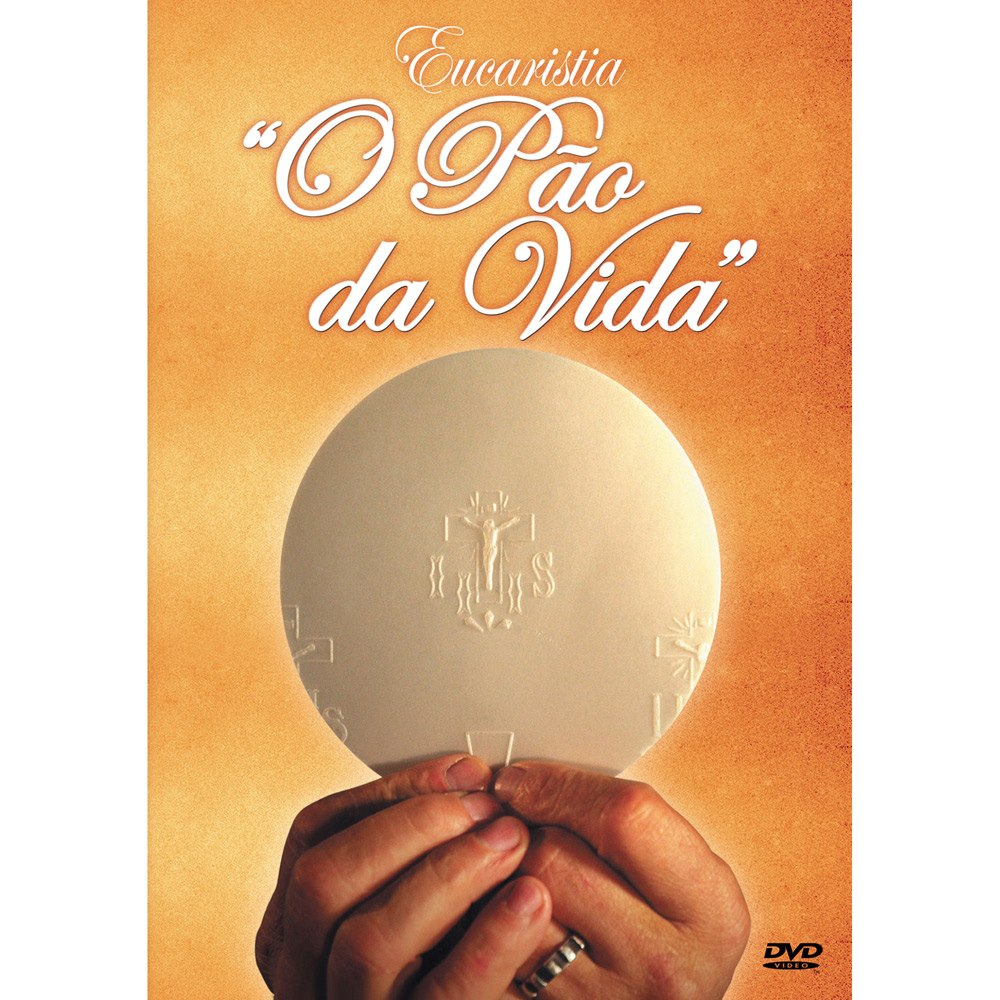 "DVD ""Documentário Eucaristia - O Pão da Vida"""